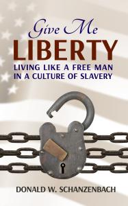 Give Me Liberty by Don Schanzenbach